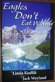 Image for Eagles Don't Eat Worms
