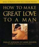 Image for How to Make Great Love to a Man