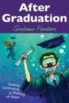 Image for After Graduation: Sinking, Swimming, or Walking on Water