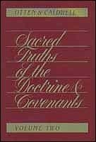 Image for SACRED TRUTHS OF THE DOCTRINE AND COVENANTS; Vol. 2