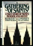 Image for A Gathering of Saints: A True Story of Money, Murder and Deceit