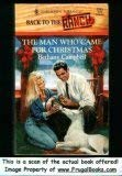 Image for Man Who Came For Christmas (Back To The Ranch) (Harlequin Romance, No 3293)