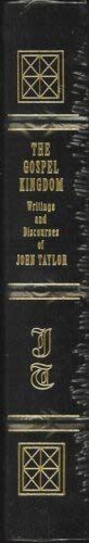 Image for The Gospel Kingdom. Writings and Discourses of John Taylor (Church Employee Christmas Gift Edition) Leather