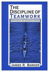 Image for The Discipline of Teamwork: Participation and Concertive Control