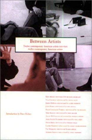 Image for Between Artists: 12 Contemporary American Artists Interview 12 Contemporary American Artists