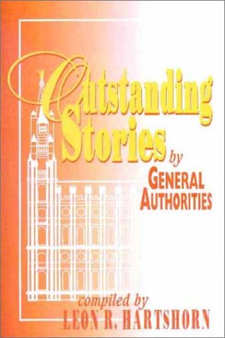 Image for Outstanding Stories by General Authorities