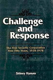 Image for Challenge and response: The First Security Corporation, first fifty years, 1928-1978
