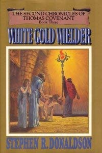Image for White Gold Wielder  - Book Three of The Second Chronicles of Thomas Covenant