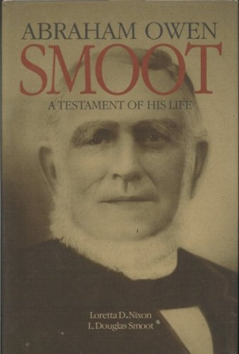 Image for Abraham Owen Smoot. A Testament of His Life. A Collection of Essays and Materials on the Life of Abraham Owen Smoot