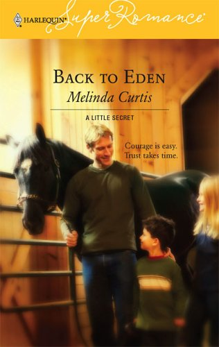 Image for Back to Eden : A Little Secret (Harlequin Superromance No. 1340) (Harlequin Superromance)
