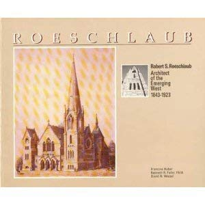 Image for Robert S. Roeschlaub: Architect of the Emerging West 1843-1923