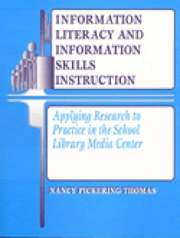 Image for Information Literacy and Information Skills Instruction: Applying Research to Practice in the School Library Media Center