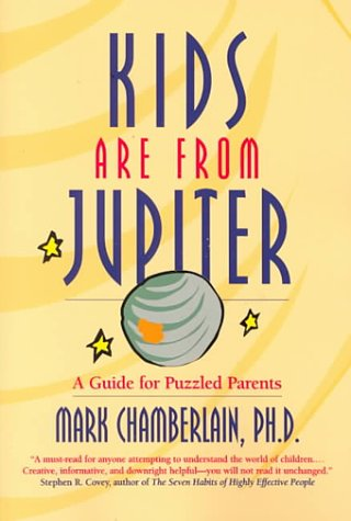 Image for Kids Are from Jupiter: A Guide for Puzzled Parents