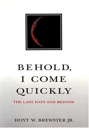 Image for Behold, I Come Quickly: The Last Days and Beyond