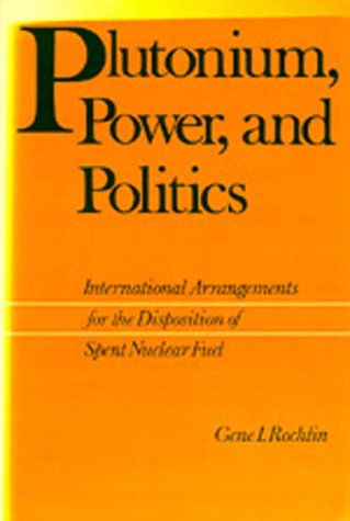 Image for Plutonium, Power, and Politics: International Arrangements for the Disposition of Spent Nuclear Fuel (Hermeneutics, Studies in the History of Religions)