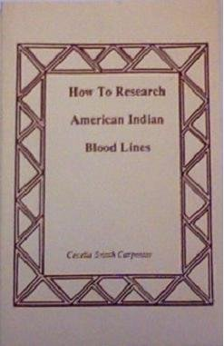 Image for How to Research American Indian Blood Lines