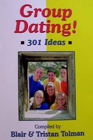 Image for Group Dating: 301 Ideas