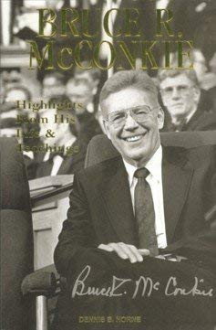 Image for Bruce R. McConkie. Highlights From His Life & Teachings. (Eborn Books Mormon Classics Series, Volume 6)
