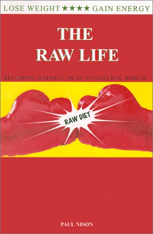 Image for Raw Life : Becoming Natural in an Unnatural World