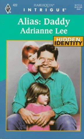 Image for Alias: Daddy (Hidden Identity) (Harlequin Intrigue, No 422)
