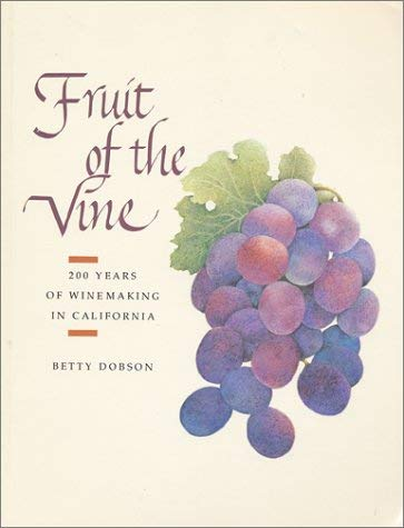 Image for Fruit of the Vine: Two Hundred Years of Winemaking in California