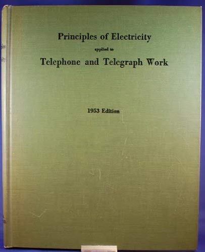 Image for Principles of Electricity Applied to Telephone and Telegraph Work