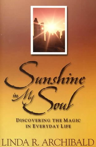 Image for Sunshine in My Soul: Discovering the Magic in Everyday Life