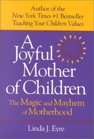 Image for Joyful Mother of Children : The Magic and Mayhem of Motherhood