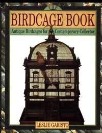 Image for The Birdcage Book: Antique Birdcages for Contemporary Collector