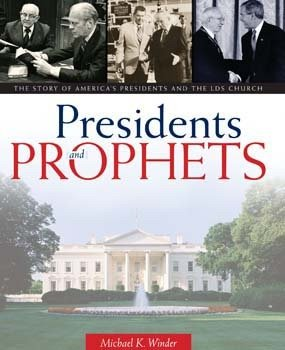 Image for Presidents & Prophets. The Story of America's Presidents and the LDS Church