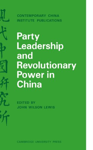 Image for Party Leadership and Revolutionary Power in China (Contemporary China Institute Publications)