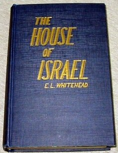 Image for The House of Israel: A treatise on the destiny, history and identification of Israel in all the five branches