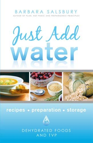 Image for Just Add Water How to Use Dehydrated Food and TVP