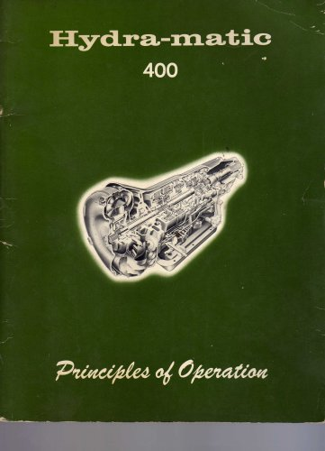 Image for Hydra-Matic 400 Principles of Operation and Systematic Trouble Shooting the Hydra-Matic Way