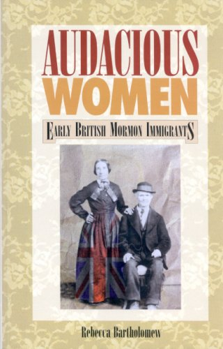 Image for Audacious Women: Early British Mormon Immigrants