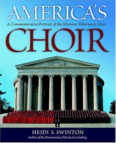 Image for America's Choir: A Commemorative Portrait of the Mormon Tabernacle Choir