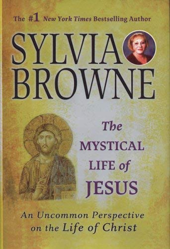 Image for The Mystical Life of Jesus: An Uncommon Perspective on the Life of Christ
