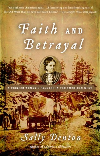 Image for Faith and Betrayal: A Pioneer Woman's Passage in the American West