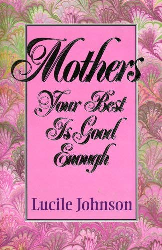 Image for Mothers Your Best Is Good Enough