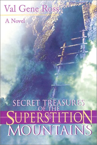Image for Secret Treasures of the Superstition Mountains