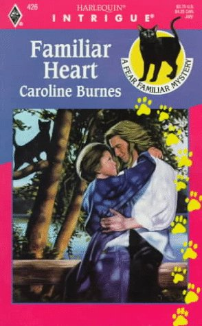 Image for Familiar Heart (Fear Familiar) (Harlequin Intrigue , Vol 426)