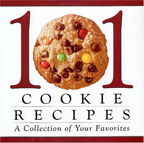 Image for 101 Cookie Recipes: A Collection of Your Favorites