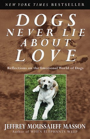 Image for Dogs Never Lie About Love : Reflections on the Emotional World of Dogs