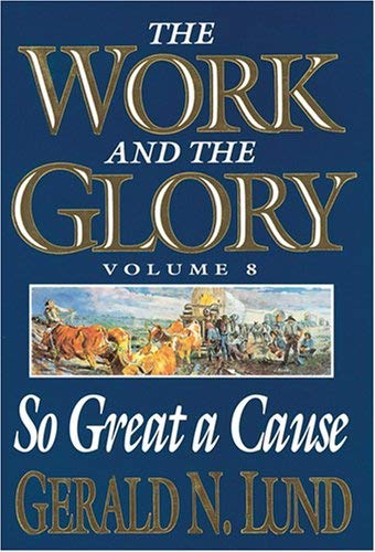 Image for So Great a Cause (Work and the Glory, Vol 8)