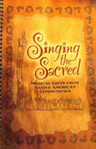 Image for Singing the Sacred : Musical Gifts From Native American Communities