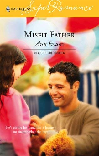 Image for Misfit Father : Heart of the Rockies (Harlequin Superromance No. 1331) (Superromance)