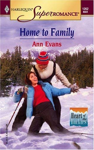 Image for Home to Family: Heart of the Rockies (Harlequin Superromance No. 1262)