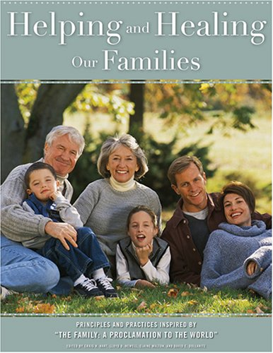 Image for Helping And Healing Our Families: Principles And Practices Insired By...