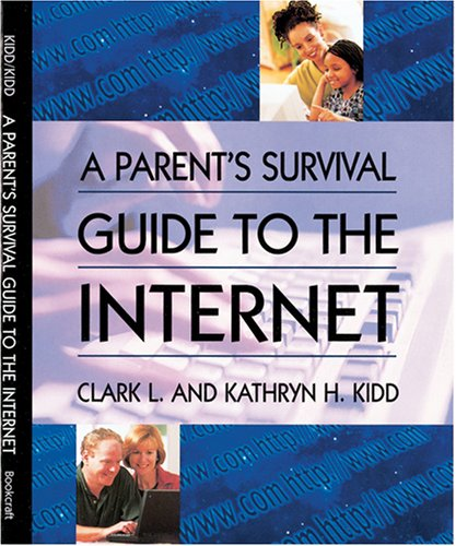 Image for A Parent's Survival Guide to the Internet