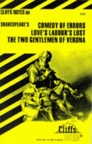Image for Shakespeare's Comedy of Errors, Love's Labour's Lost and the Two Gentlemen of Verona (Cliffs Notes)